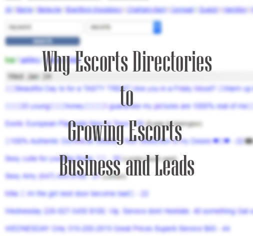 Why Escorts Directories Play A Vital Role In Growing Escorts Business And Leads