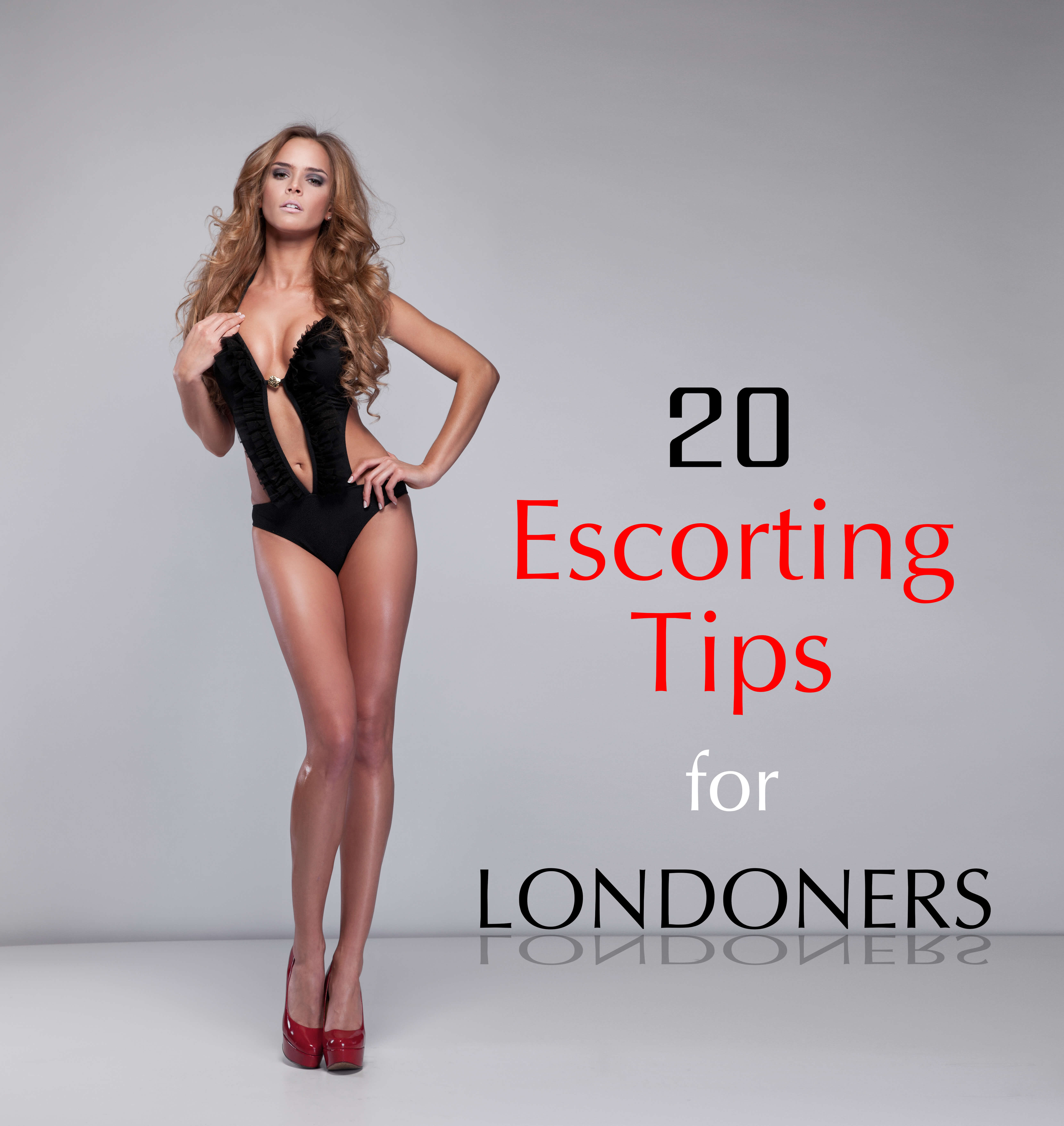 London 20 Escorting Tips: Being Safe & Successful