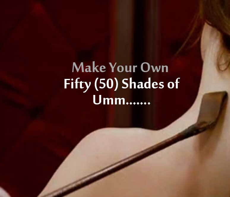 Take Help from London Escorts: Make your own Fifty (50) Shades of Umm….